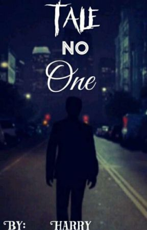 Tale No One. by __Harry__