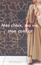 {1} Mes choix, ma vie, mon combat.  by Safayaa