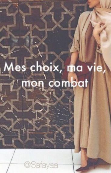 Mes choix, ma vie, mon combat.