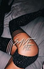 Save Me ❊ g.b.d + e.g.d by -xodolans