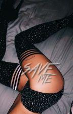 Save Me ❊ g.b.d + e.g.d by -xodolans