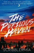 The Perilous Haven by ScribblerMia
