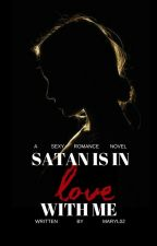 Satan Is In Love With Me by maryl02