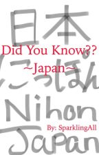 Did You Know?? ~Japan~ by SparklingAll