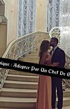 Chronique : Adopter Par Un Chef De Gang by pas_touche