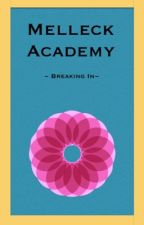 Melleck Academy: Breaking In {Book 2} by iZujojo