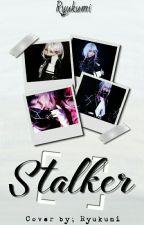 Stalker |Carla Tsukinami| by Ryukumi