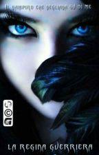 Il Vampiro Che Vegliava Su Di Me- La Regina Guerriera  by Valedark79