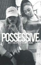 Possessive (G!P//Norminah) by BabyMamaKordei