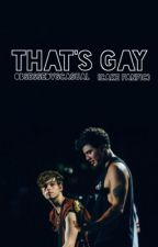 That's Gay >Cake FanFiction< by ObsessedVSCasual