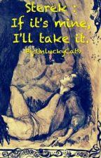 Sterek - If It's Mine, I'll Take It  by UnluckyCat9
