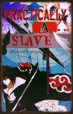Practically A Slave by WhisperedLightning