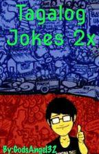Tagalog JOKES 2x by GodsAngel32