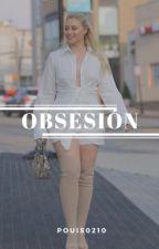 Obsesión. [Editando]. by pouis0210