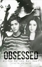 ObsesseD ( تحديث شبه بطيء ) by SeokaiExol