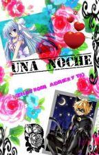 Una Noche (Adrien/Chat Noir x Tu) (Cancelada) by LoliLove439
