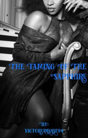 The Taming Of The Sapphire (BWWM) by victorianbabe94
