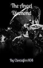 The Angel Diamond  by Cloezafiro108