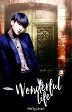 Wonderful Life  by subaekbi