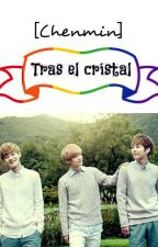 Tras el cristal [Chenmin] by TwoGirlsSmall