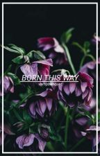 BORN THIS WAY ➪ (emo oneshots) by quiznacking