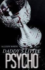 Daddy's Little Psycho | H.S. & M.M. ✔ (#Wattys2016) by -allisonwrites