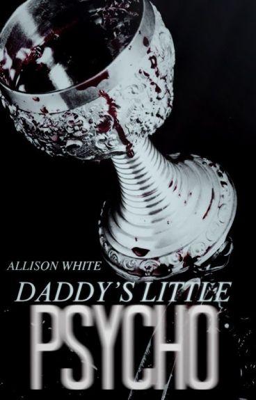 Daddy's Little Psycho | H.S. & M.M. ✔ (#Wattys2016)
