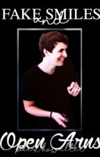 Fake Smiles and Open Arms (Dan Howell x Reader) #Wattys2016 by xXDanAndPhilTrashXx