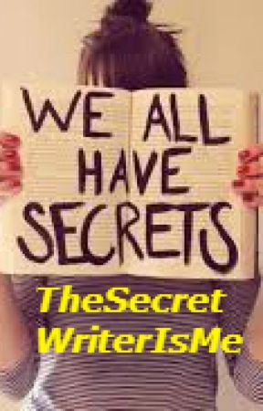 We All Have Secrets by TheSecretWriterIsMe