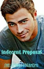 Indecent Proposal (Wattys2016) by ShelleyratedxMJ
