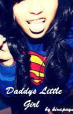 Daddys little girl (Sequel to Live. Love. Laugh.) by kirapaynex