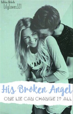 His Broken Angel [Editing] by LiLyloves321