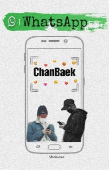 WhatsApp (BaekYeol, ChanBaek) EXO