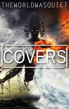 Covers (Completed) [ #VisualStory   #Wattys2016]  by TheWorldWasQuiet