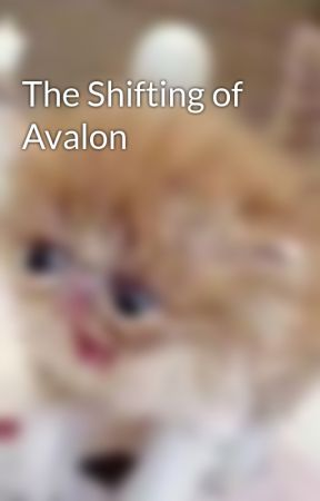 The Shifting of Avalon by KittinNuggitz
