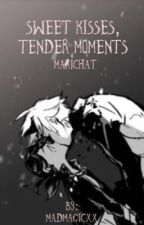 Sweet Kisses, Tender Moments by MadmagicXx