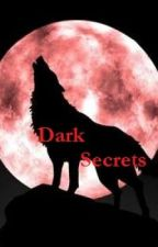 Dark Secrets by Skylinger