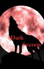 Dark Secrets by Skylinger