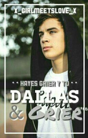 Dallas & Grier [Hayes Grier y Tú]
