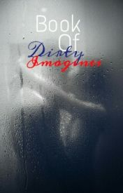 Book Of Dirty Imagines  by imagineandhope