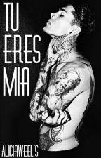 Tu,Eres Mía  by Aliwels