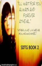 "SDTG BOOK 2 ""I'LL WAIT FOR YOU ALWAYS AND FOREVER"" by liannesymon"