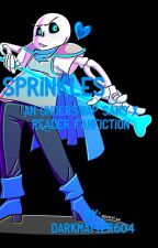 Sprinkles (Underswap Sans x Reader Fanfic) [DISCONTINUED] by Darkmatter604