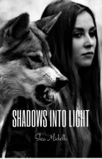 Shadows Into Light  by Shea_is_Queen
