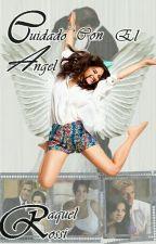 Cuidado Con El Angel by Raquel_rossi