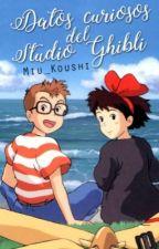 Datos Curiosos de Studio Ghibli by Miu_Koushi