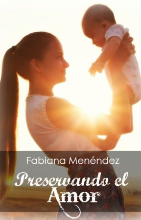 Preservando el amor by fabianamenendez
