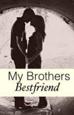 My Brothers Best Friend (Matty_lover99) by matty_lover99