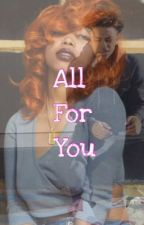 All For You by TheWavyQueen