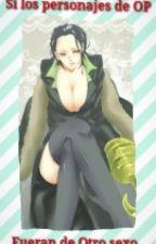 Si los personajes de One Piece fueran de Otro Sexo... by OJxgokuHxmeO